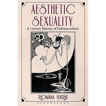 Aesthetic Sexuality by Byrne & Romana