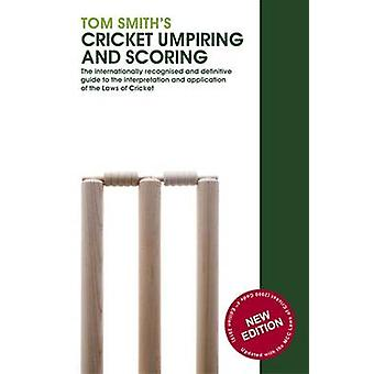 Tom Smith's Cricket Umpiring and Scoring - Laws of Cricket - 2010 (4th