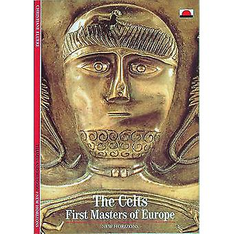 The Celts - First Masters of Europe by Christiane Eluere - Daphne Brig
