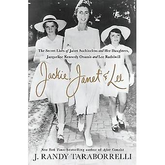Jackie - Janet & Lee - The Secret Lives of Janet Auchincloss and Her D