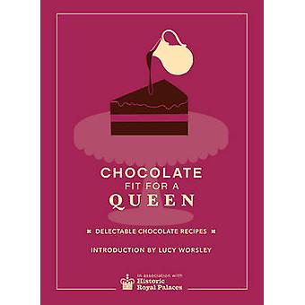 Chocolate Fit for A Queen by Historic Royal Palaces Enterprises Limit