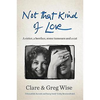 Inte den sorten kärlek av Clare Wise - 9781786488459 bok