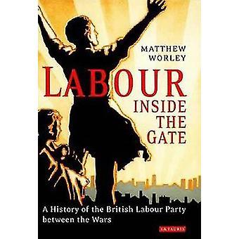 Labour innanför grinden - en historia av brittiska labourpartiet mellan