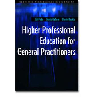 Higher Professional Education for General Practitioners by Ed Peile -
