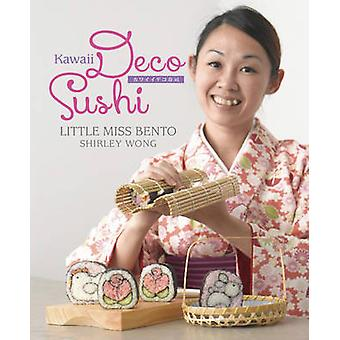 Kawaii Deco Sushi by Shirley Wong - 9789814561273 Book