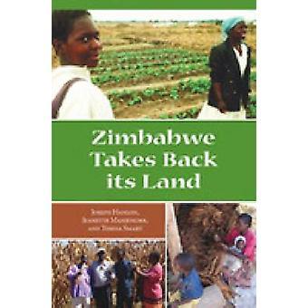 Zimbabwe Takes Back Its Land by Joseph Hanlon - Jeanette Manjengwa -