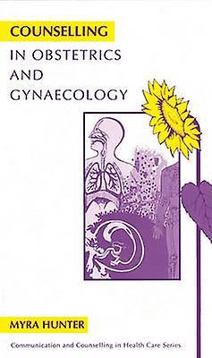 Counselling for Obstetrics and Gynaecology by Myra Hunter - 978185433