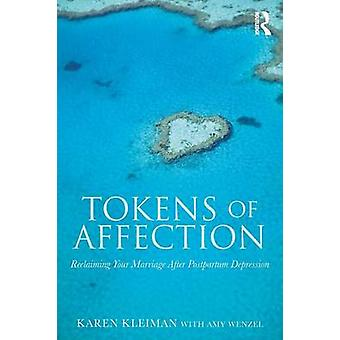 Tokens of Affection Reclaiming Your Marriage After Postpartum Depression by Kleiman & Karen