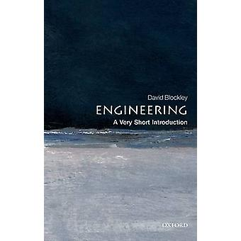 Engineering - A Very Short Introduction by David Blockley - 9780199578