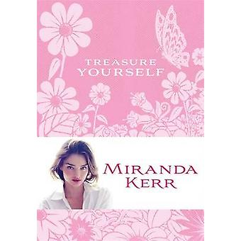 Treasure Yourself - Power Thoughts for My Generation by Miranda Kerr -