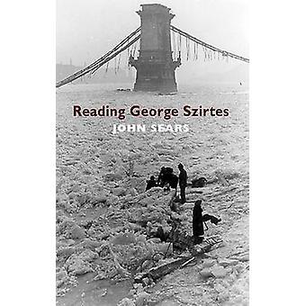 Reading George Szirtes by John Sears - 9781852248147 Book