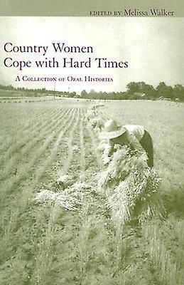 Country femmes Cope with Hard Times - A Collection of Oral Histories by