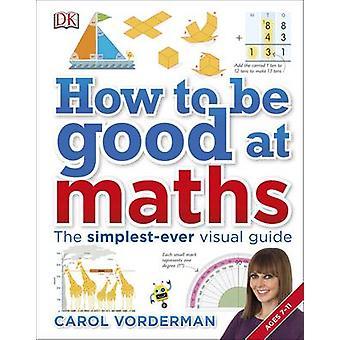Cómo ser bueno en matemáticas por Carol Vorderman - libro 9780241185988