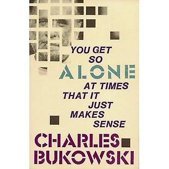 You Get So Alone at Times by Charles Bukowski - 9780876856833 Book