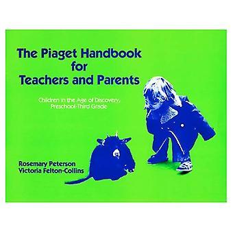 Piaget manuel pour les enseignants et les Parents: les enfants à l'âge de la découverte, préscolaire - troisième année