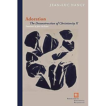 Anbetung: Die Dekonstruktion des Christentums II (Perspektiven in der kontinentalen Philosophie)