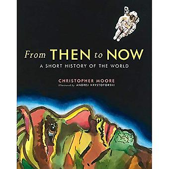 From Then to Now: A Short History of the World
