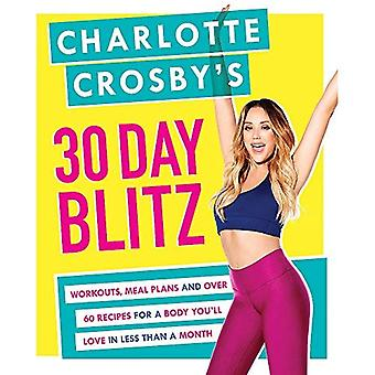 Charlotte Crosby's 30-dagars Blitz: träning, Tips och recept för en kropp kommer du att älska i mindre än en månad