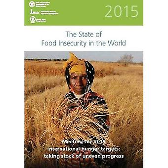 The State of Food Insecurity in the World 2015: Meeting the 2015 International Hunger Targets: Taking Stock of...