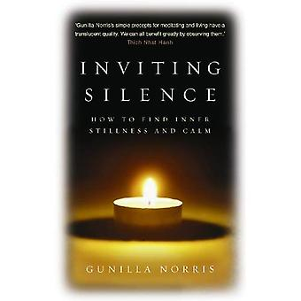 Inviting Silence: How to Find Inner Stillness and Calm