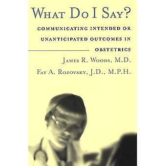 Wat zeg ik?: communiceren beoogde of onverwachte resultaten in de verloskunde