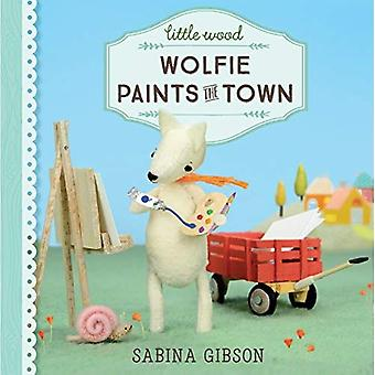 Little Wood: Wolfie Paints the Town