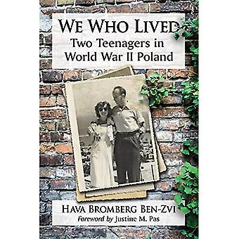We Who Lived: Two Teenagers in World War II Poland
