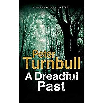 A Dreadful Past: A British� Police Procedural (A Hennessey and Yellich Mystery)