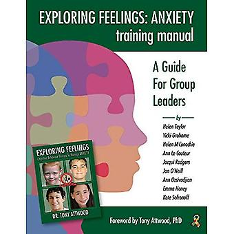 Exploring Feelings: Anxiety Training Manual: A Guide For Group Leaders
