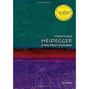 Heidegger - A Very Short Introduction by Heidegger - A Very Short Intro