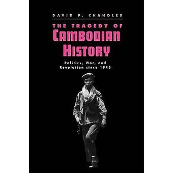 Het drama van de geschiedenis van de Cambodjaanse politiek oorlog en revolutie sinds 1945 door Chandler & David P.