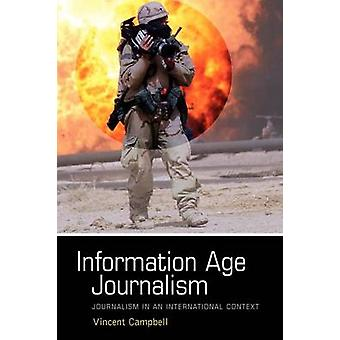 Information Age Journalism Journalism in an International Context by Campbell & Vincent