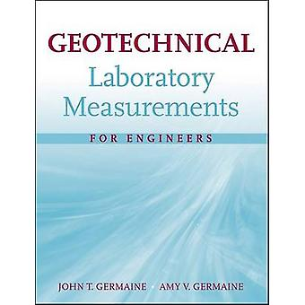 Geotechnical Laboratory Measurements for Engineers by Germaine & John T.