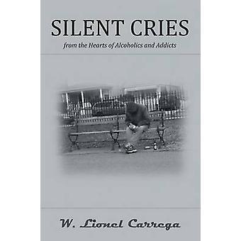 Stille Schreie aus dem Herzen von Alkoholikern und Drogenabhängigen von Carrega & W. Lionel