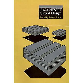 GaAs MESFET Circuit Design by Soares & Robert