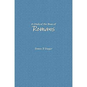 Een studie van het boek van Romeinen door Dinger & Dennis