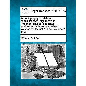 السيرة الذاتية الحجج الذكريات الجانبية في أهم أسباب الخطب عناوين محاضرات وكتابات أخرى من صمويل ألف قدم. المجلد 2 من 2 بالقدم & أ صموئيل