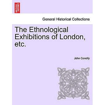 The Ethnological Exhibitions of London etc. by Conolly & John