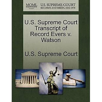 U.S. Supreme Court Transcript of Record Evers v. Watson by U.S. Supreme Court