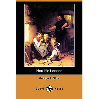 Horrible London Dodo Press par Sims & R. George
