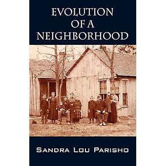 Evolution of a Neighborhood by Parisho & Sandra Lou