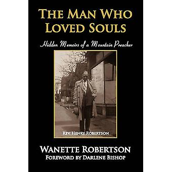 Mannen som elsket sjeler skjult memoarene til fjellet predikant ved Robertson & Wanette