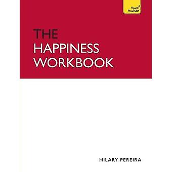 The Happiness Workbook Teach Yourself by Pereira & Hilary