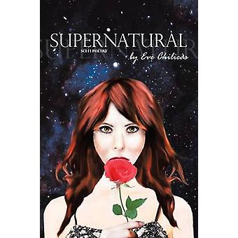 Supernatural SciFi Poetry by Chilicas & Eve Lauren