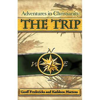 Aventures dans le christianisme le voyage par Fredericks & Geoff