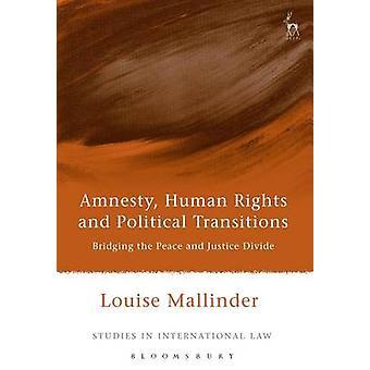 Amnesty mänskliga rättigheter och politiska övergångar av Mallinder & Louise