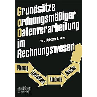 Grundstze ordnungsmiger Datenverarbeitung im Rechnungswesen Planung Einrichtung Kontrolle Revision av Peez & Leonhard