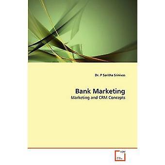 Bank Marketing by Srinivas & Dr. P Saritha