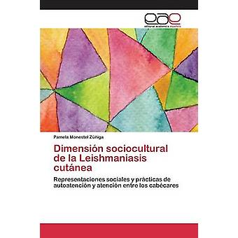 Dimensin sociocultural de la Leishmaniasis cutnea by Monestel Ziga Pamela