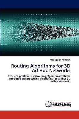 Routing Algorithms for 3D Ad Hoc Networks by Abdallah & Alaa Eddien